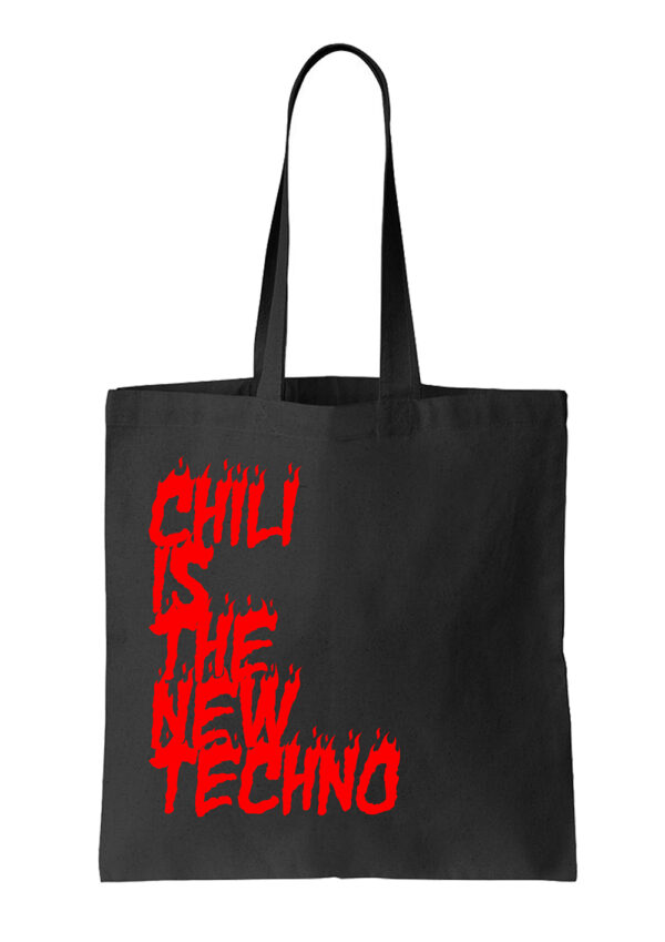 Tote Bag : Chili is the new Techno