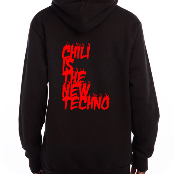 Hoodie : Chili is the new techno